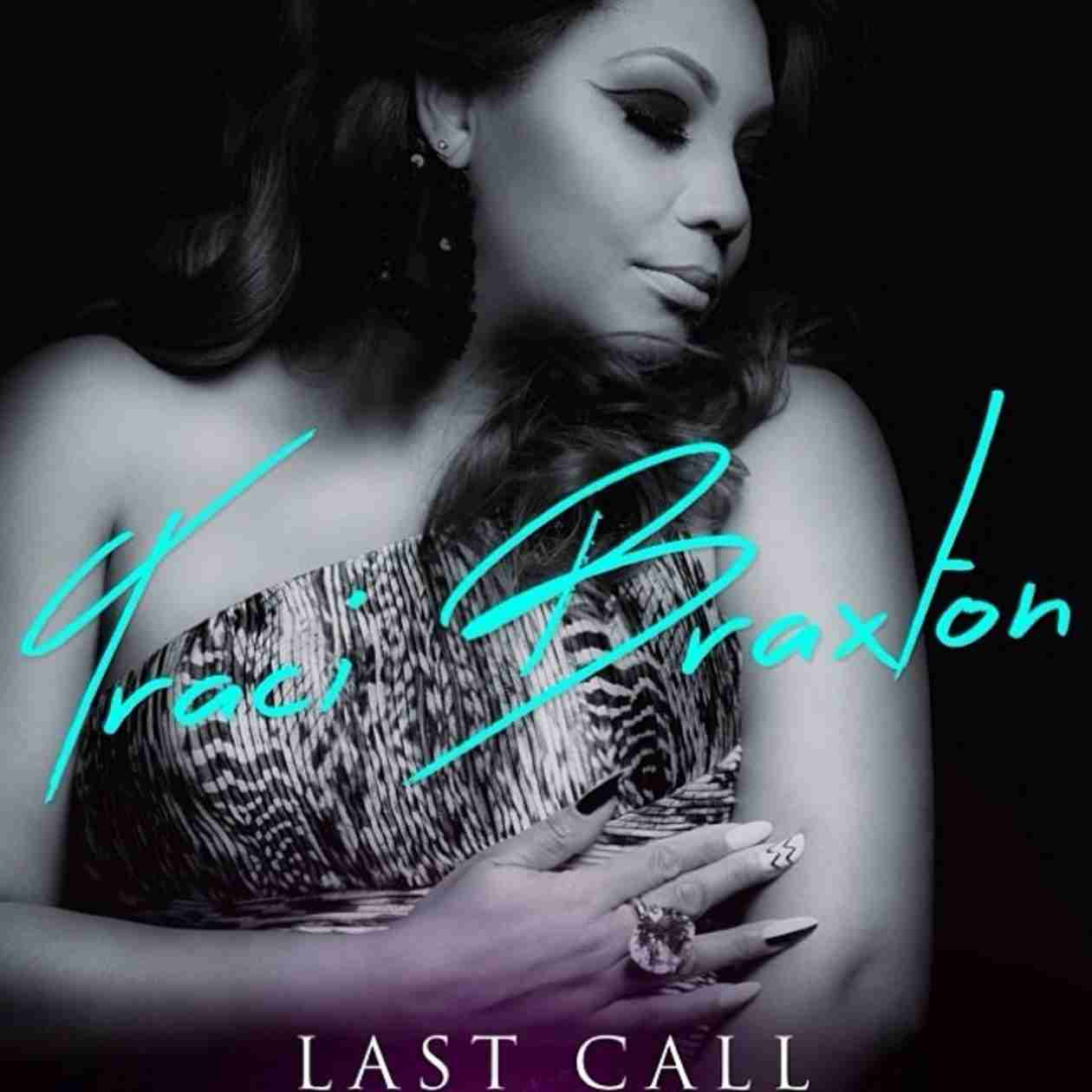 "Traci Braxton Drops First Solo Single, ""Last Call"" — What Do You Think?"
