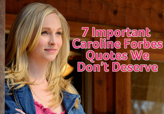 7 Important Caroline Forbes Quotes We Don't Deserve (PHOTOS)